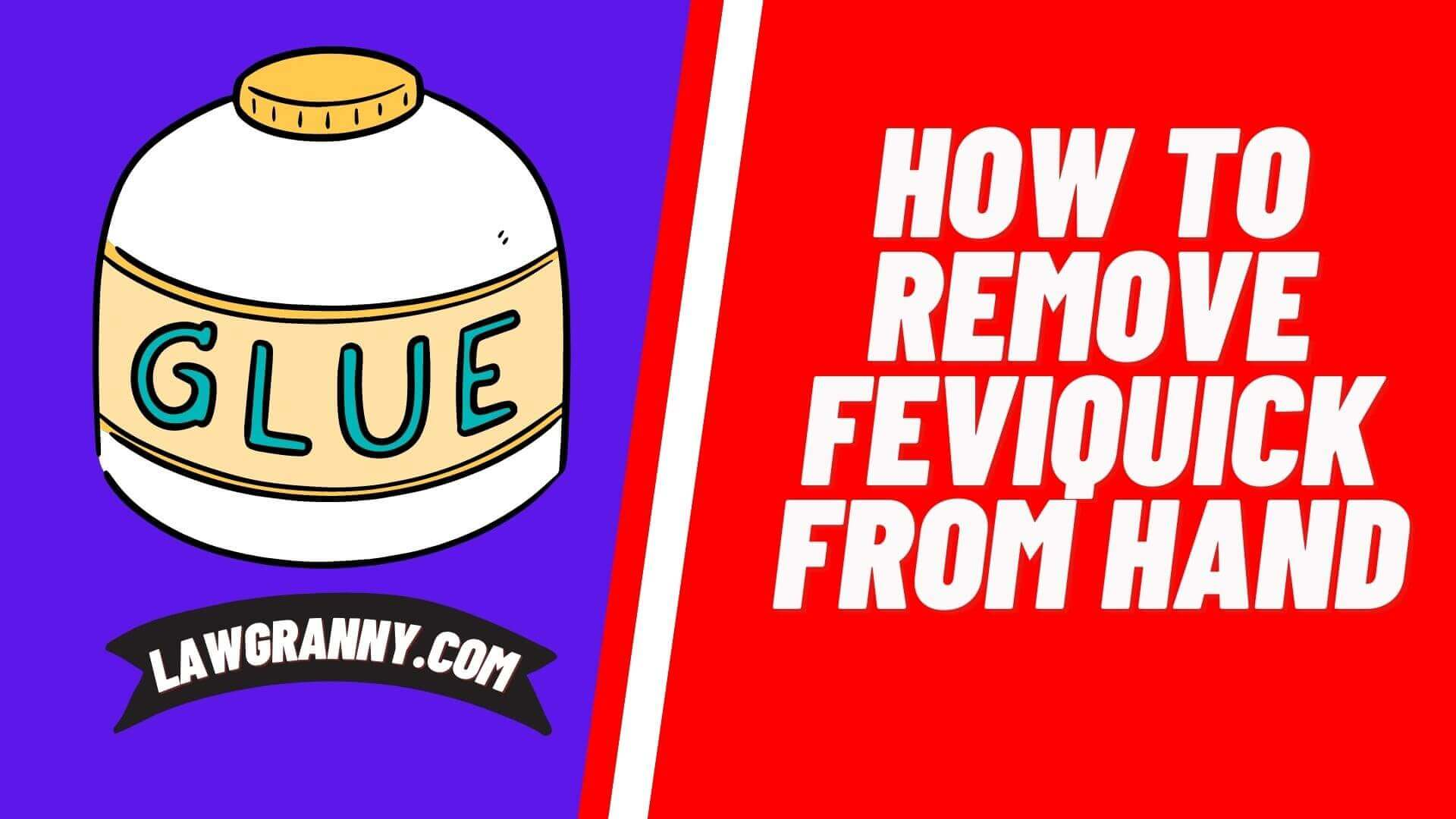 How To Remove Feviquick From Hand